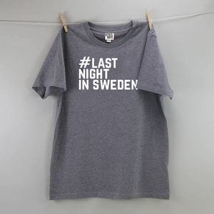 'Last Night In Sweden' T Shirt