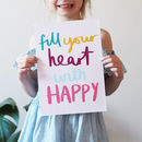 Fill Your Heart With Happy Quote Print