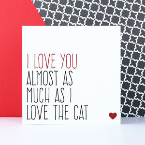 'Love You Almost As Much As I Love The Cat' Card - shop by category