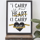 I Carry Your Heart Print