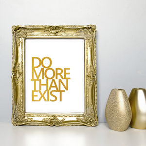 Gold Foil With Quote 'Do More Than Exist'