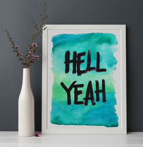 'Hell Yeah' Watercolour Print