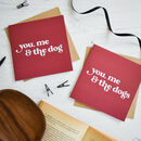 You, Me And The Dog Love Card