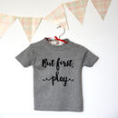 Mother And Child T Shirt Set, But First, Sleep, Play