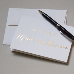 'Will You Be My Maid Of Honour' Gold Foil Card - wedding cards
