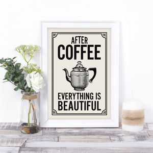 Coffee Quote Print, For The Coffee Lover