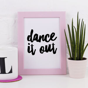 'Dance It Out' Print