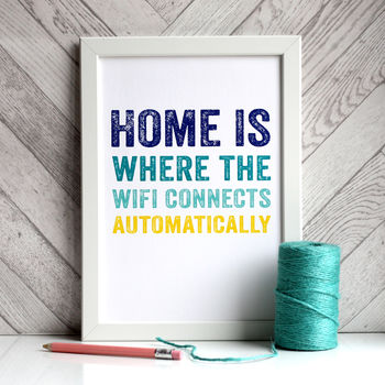 Home Is Where The Wifi Connects Automatically A4 Print