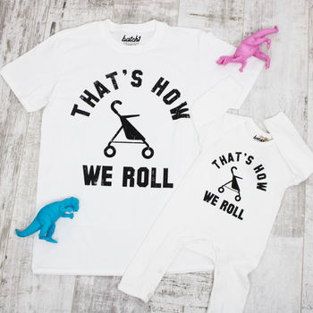 That's How We Roll Father And Baby T Shirt Set