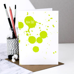 Birthday Card 'How Old?' In Paint Splatter