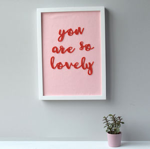 You Are So Sewn Felt Original Typographic Art Work - just because gifts