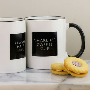 Personalised Mug, Always Half Full Coffee Mug