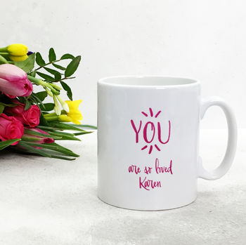 Personalised 'You Are So Loved' Mug