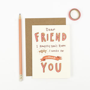 'Dear Friend' Card - thank you cards