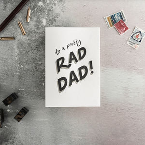 'To A Pretty Rad Dad' Letterpress Card