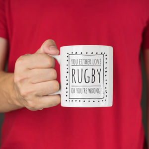 You Either Love Rugby Or You're Wrong Ceramic Mug - mugs