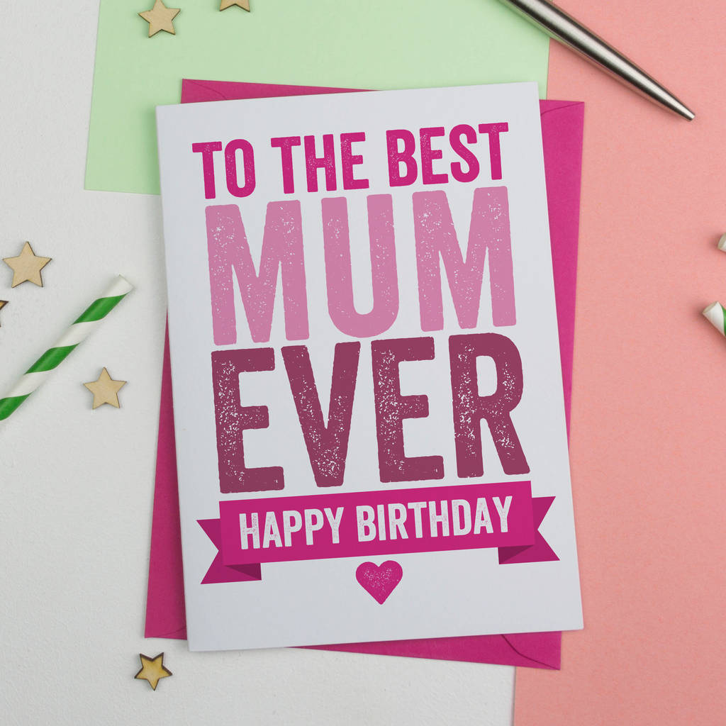 best ever mum birthday card by a is for alphabet