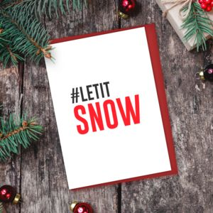 Hashtag Let It Snow Christmas Card - cards