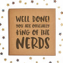 Well Done King/Queen Of The Nerds Square Card
