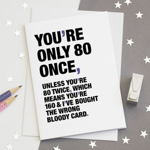 Youre Only 80 Once Funny 80th Birthday Card By Wordplay Design