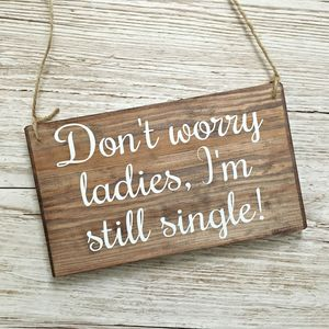 I'm Still Single Handmade Wedding Sign