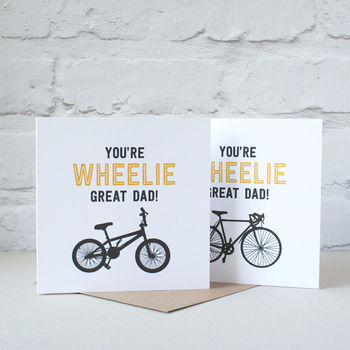 You're Wheelie Great Dad Card