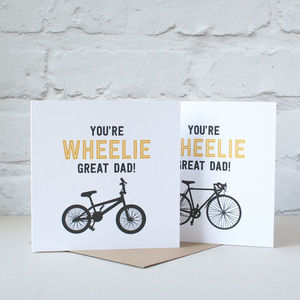 You're Wheelie Great Dad Card - father's day cards