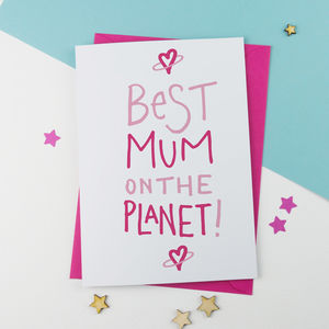 Best Mum Or Mummy On The Planet Mother's Day Card