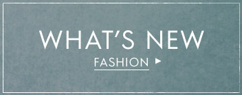 what's new in fashion
