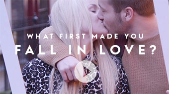 What first made you fall in love?