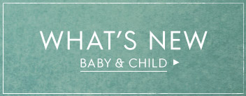 what's new baby & child