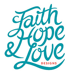 Faith Hope & Love Designs