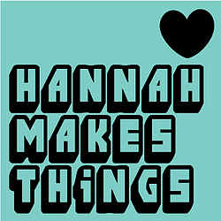 Hannah Makes Things