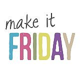 Make it Friday