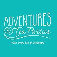 Adventures and Tea Parties!