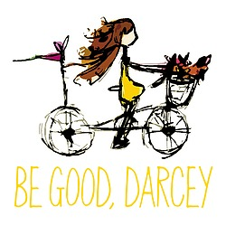 Be Good, Darcey