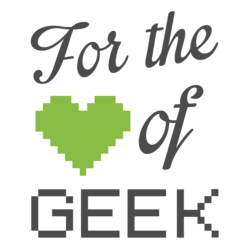 For The Love Of Geek