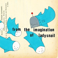 the imagination of ladysnail