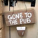Gone To the Pub Sign