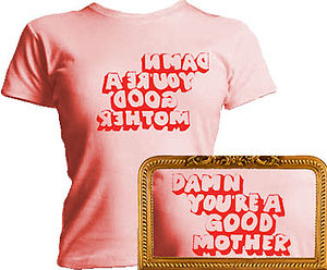 Damn You're A Good Mother T Shirt - women's fashion
