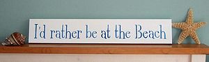 'I'd Rather Be At The Beach' Wooden Sign - signs