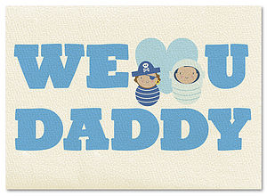 We Love You Daddy Card Blue