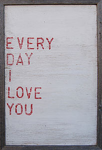 'Every Day I Love You' Wooden Art Print - 5th anniversary: wood