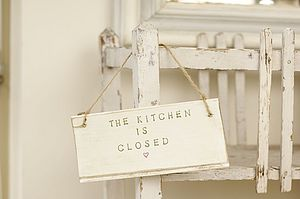 The Kitchen In Closed Sign