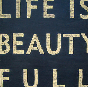 'Life is Beauty Full' Wooden Sign - art & pictures
