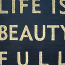 'Life is Beauty Full' Wooden Sign