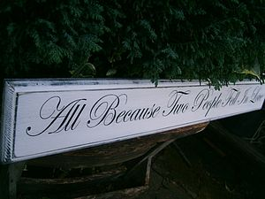 'All Because Two People Fell In Love' Wooden Sign - room decorations
