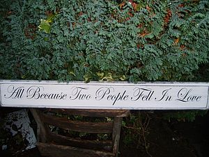 'All Because Two People Fell In Love' Wooden Sign - outdoor decorations