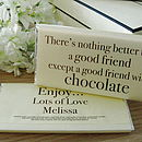 'Nothing Better Than A Good Friend...' Personalised Chocolate Bar