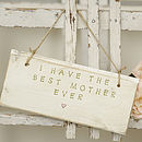 'I Have The Best Mother Ever' Sign HR